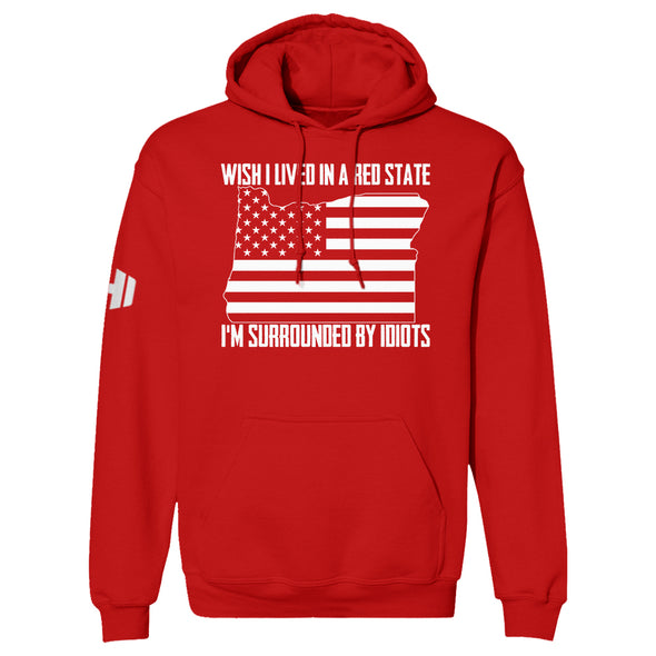 Wish I Lived In A Red State - Oregon Hoodie