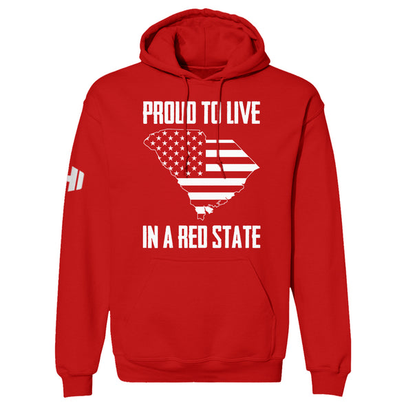 Proud To Live In A Red State - South Carolina Hoodie