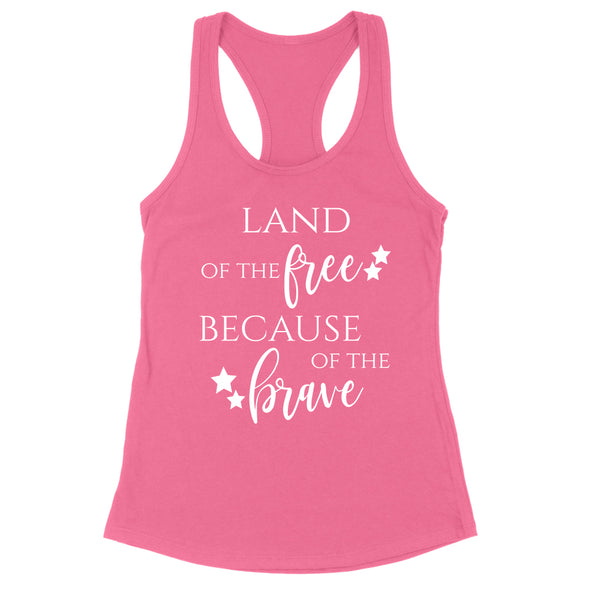 Land Of The Free Because Of The Brave Womens Apparel