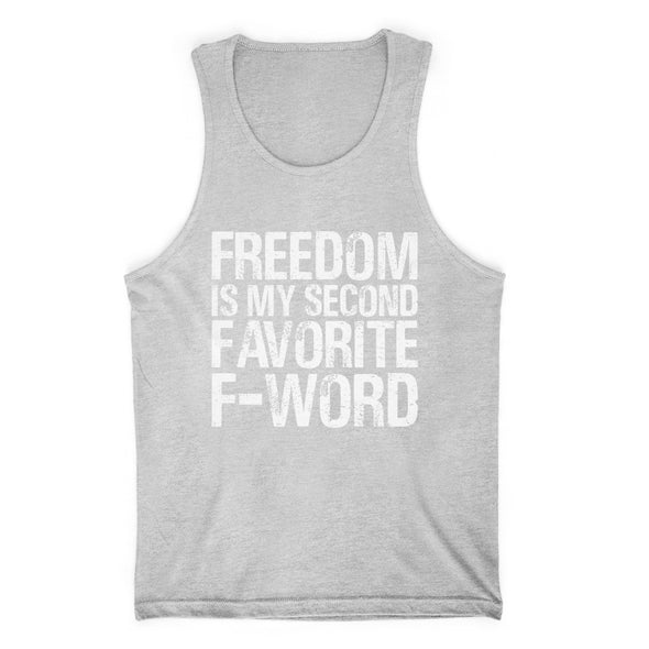 Freedom Is My Second Favorite F Word Mens Apparel