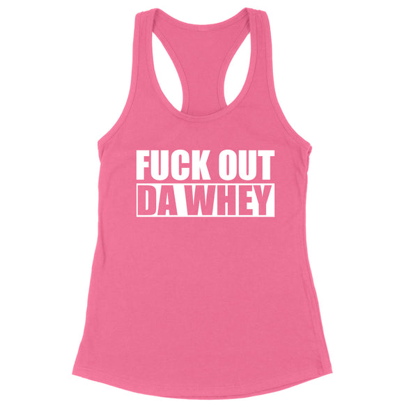 Fuk Out Da Whey Womens Apparel