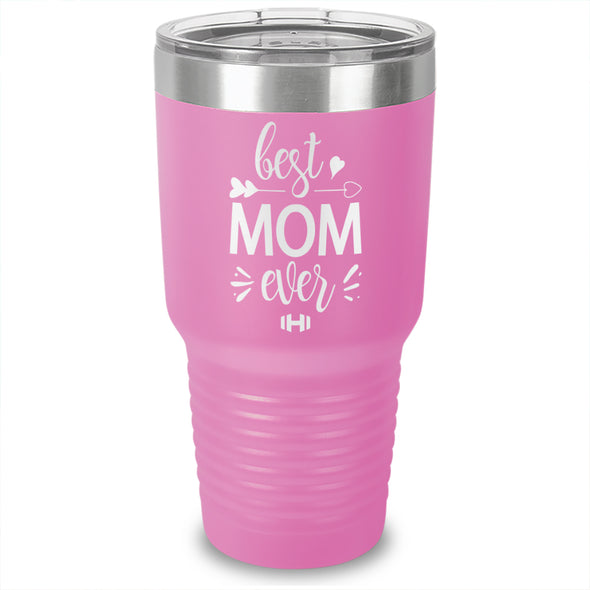 Best Mom Ever Laser Etched Tumbler