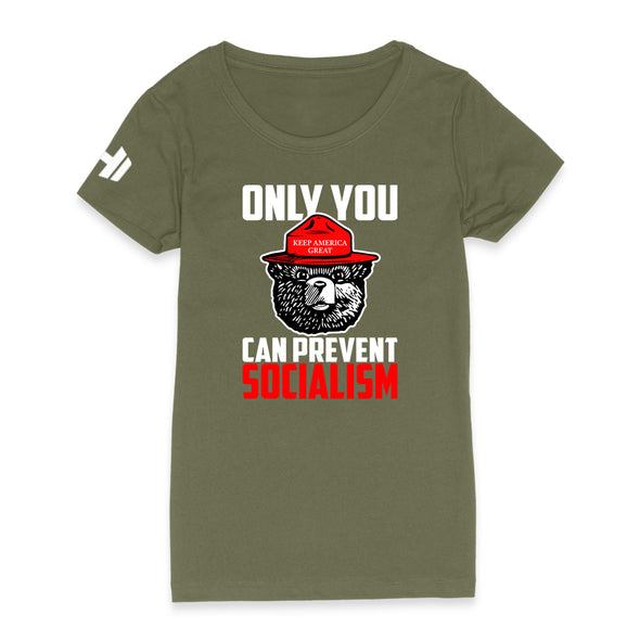 Only You Can Prevent Socialism Womens Apparel