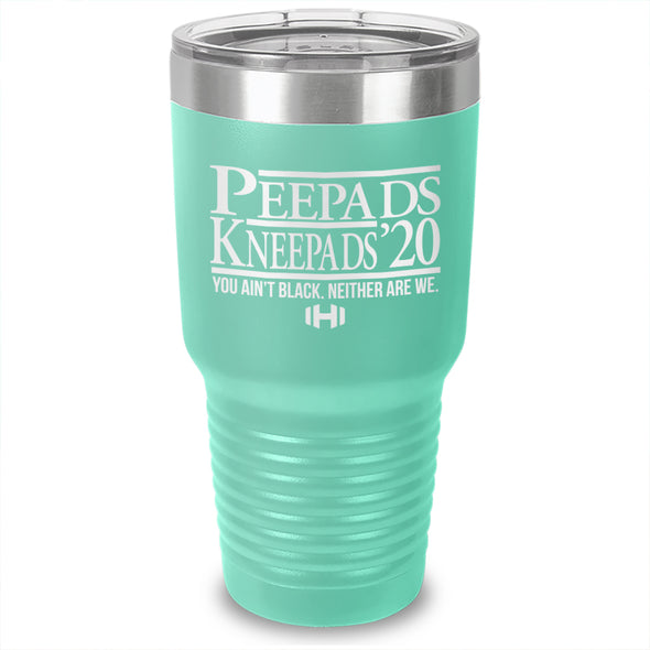 Peepads And Kneepads 2020 Laser Etched Tumbler