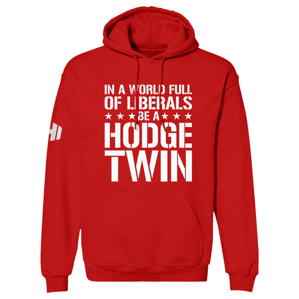 In A World Full Of Liberals Hoodie