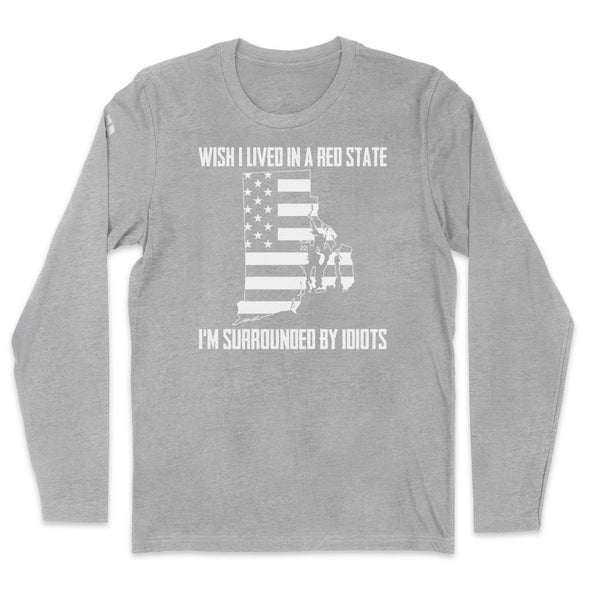 Wish I Lived In A Red State - Rhode Island Mens Apparel