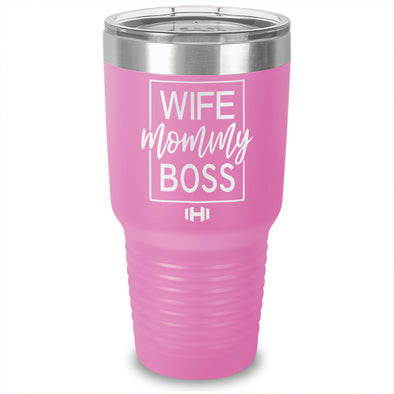 Wife Mommy Boss Laser Etched Tumbler