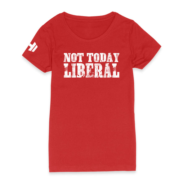 Not Today Liberal Womens Apparel