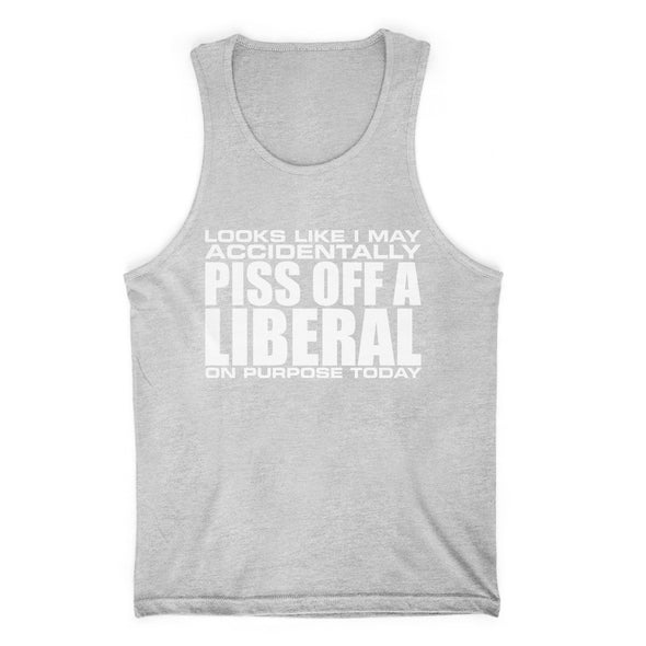 I May Accidentally Piss Off A Liberal Mens Apparel