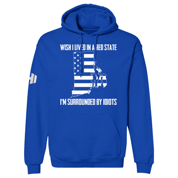 Wish I Lived In A Red State - Rhode Island Hoodie