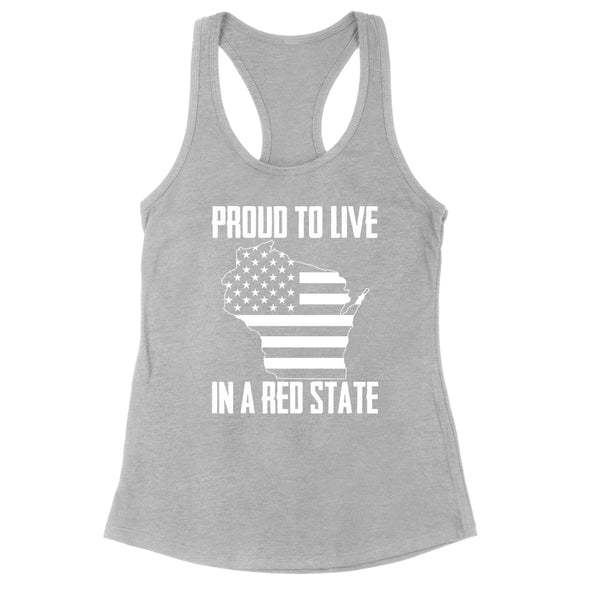 Proud To Live In A Red State - Wisconsin Womens Apparel
