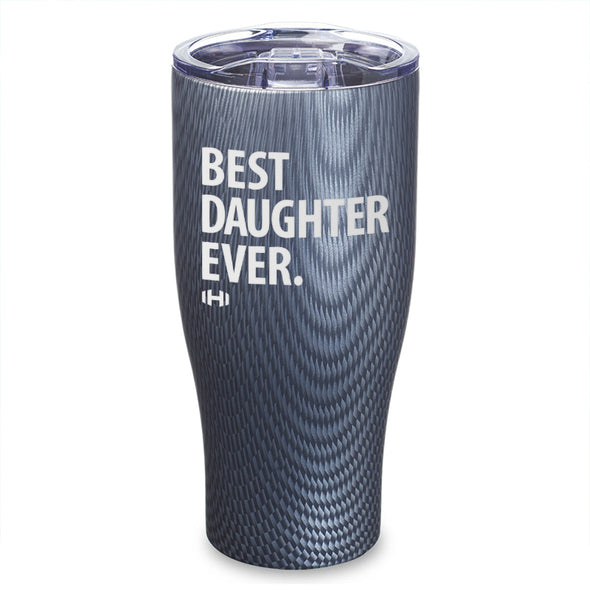 Best Daughter Ever Laser Etched Tumbler