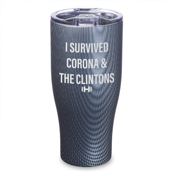 I Survived Corona And The Clintons Laser Etched Tumbler