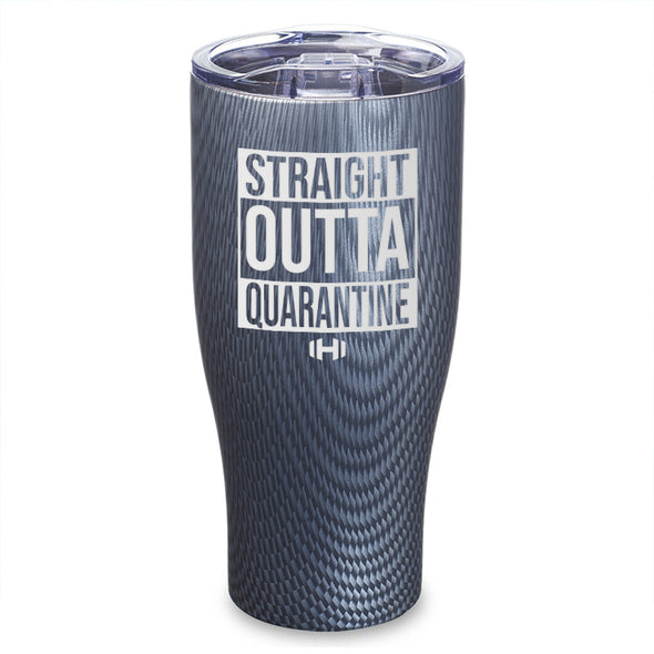 Straight Outta Quarantine Laser Etched Tumbler