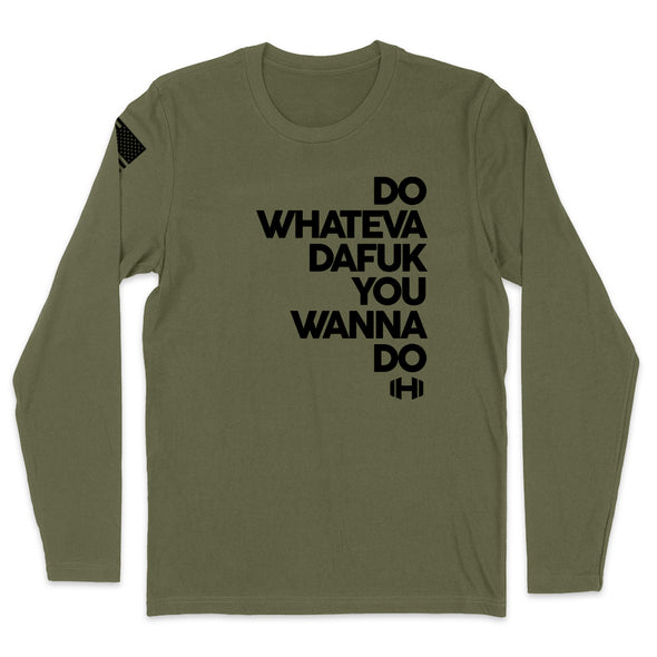 Do Whateva Dafuk You Wanna Do Black Print Mens Apparel