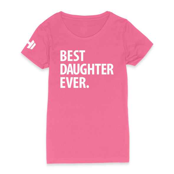 Best Daughter Ever Womens Apparel