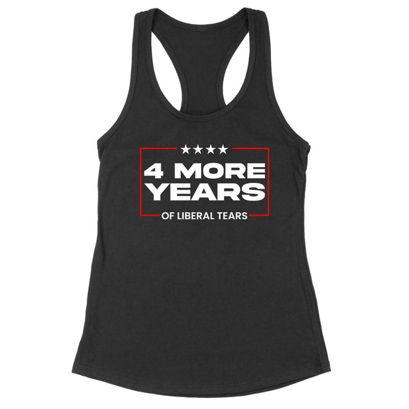 4 More Years Of Liberal Tears Womens Apparel