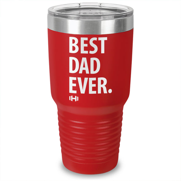 Best Dad Ever Laser Etched Tumbler