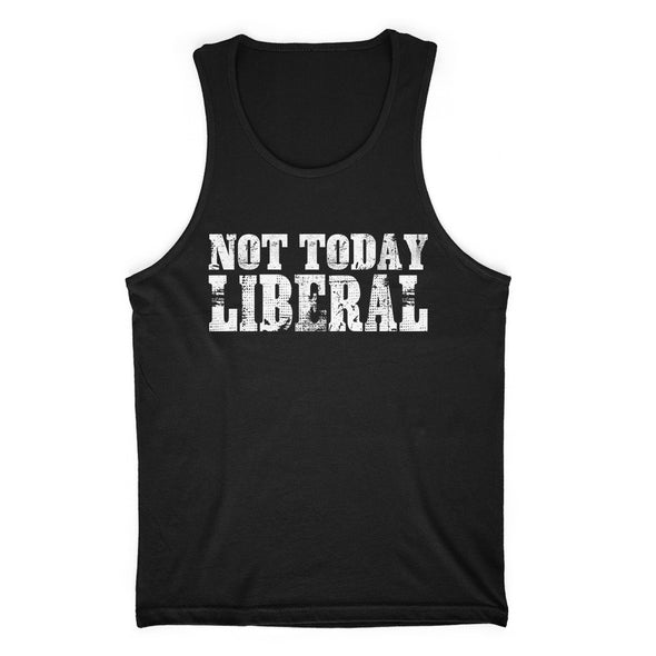 Not Today Liberal Mens Apparel