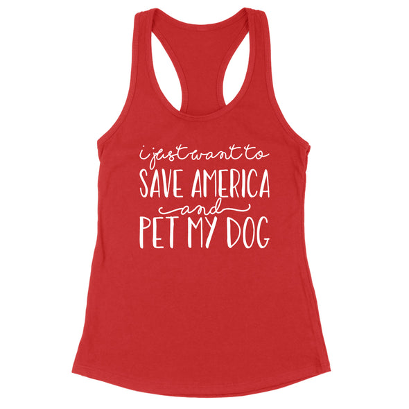 I Just Want To Save America And Pet My Dog Womens Apparel