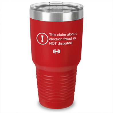 This Claim About Election Fraud Laser Etched Tumbler