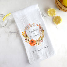 Load image into Gallery viewer, Flour Sack Tea Towel ~ Together & Thankful