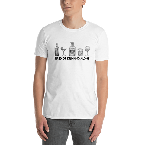 T-Shirt - Tired Of Drinking Alone Bottles