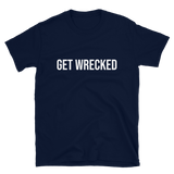 T-Shirt - Get Wrecked