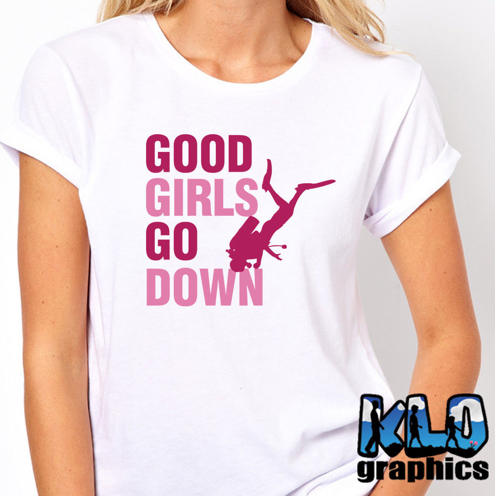 Womens T-Shirt: Good Girls Go Down