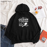 Unisex Hoodie: The Ocean Is Calling and I Must Go
