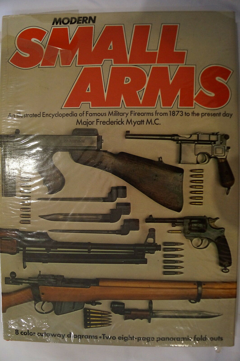Modern Small Arms Illustrated Encyclopedia 1873 to Present Day Reference Book