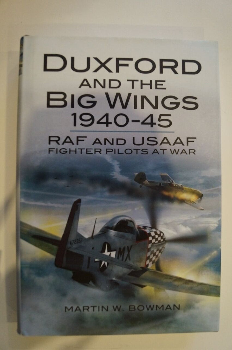 WW2 British RAF Duxford and the Big Wings 1940-45 RAF USAAF Reference Book