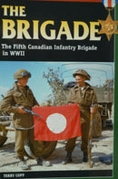 WW2 Canada The Brigade The Fifth Canadian Infantry Brigade Reference Book