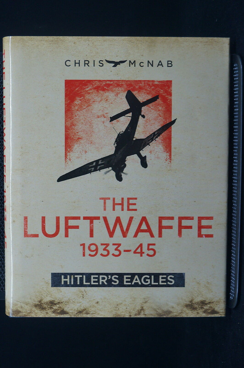 WW2 German The Luftwaffe 1933-45 Hitlers Eagles Reference Book