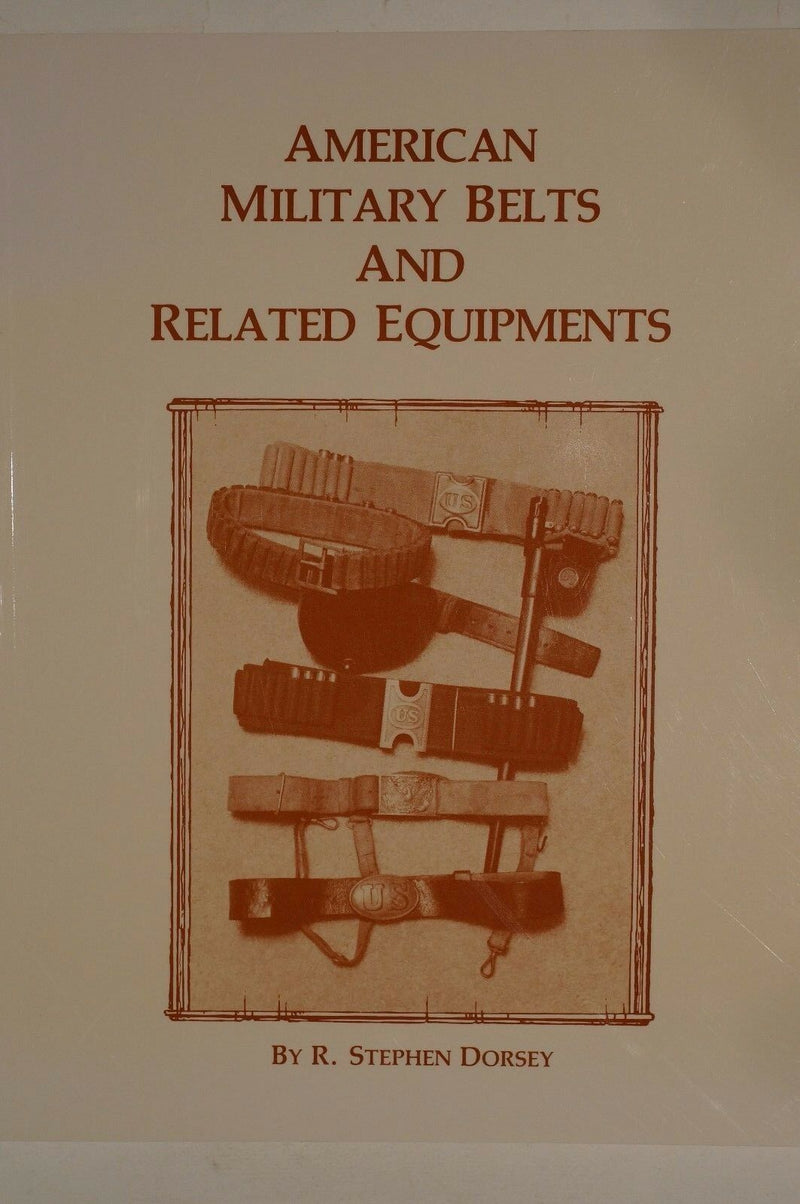 American Military Cartridge Belts & Related Equipments Reference Book