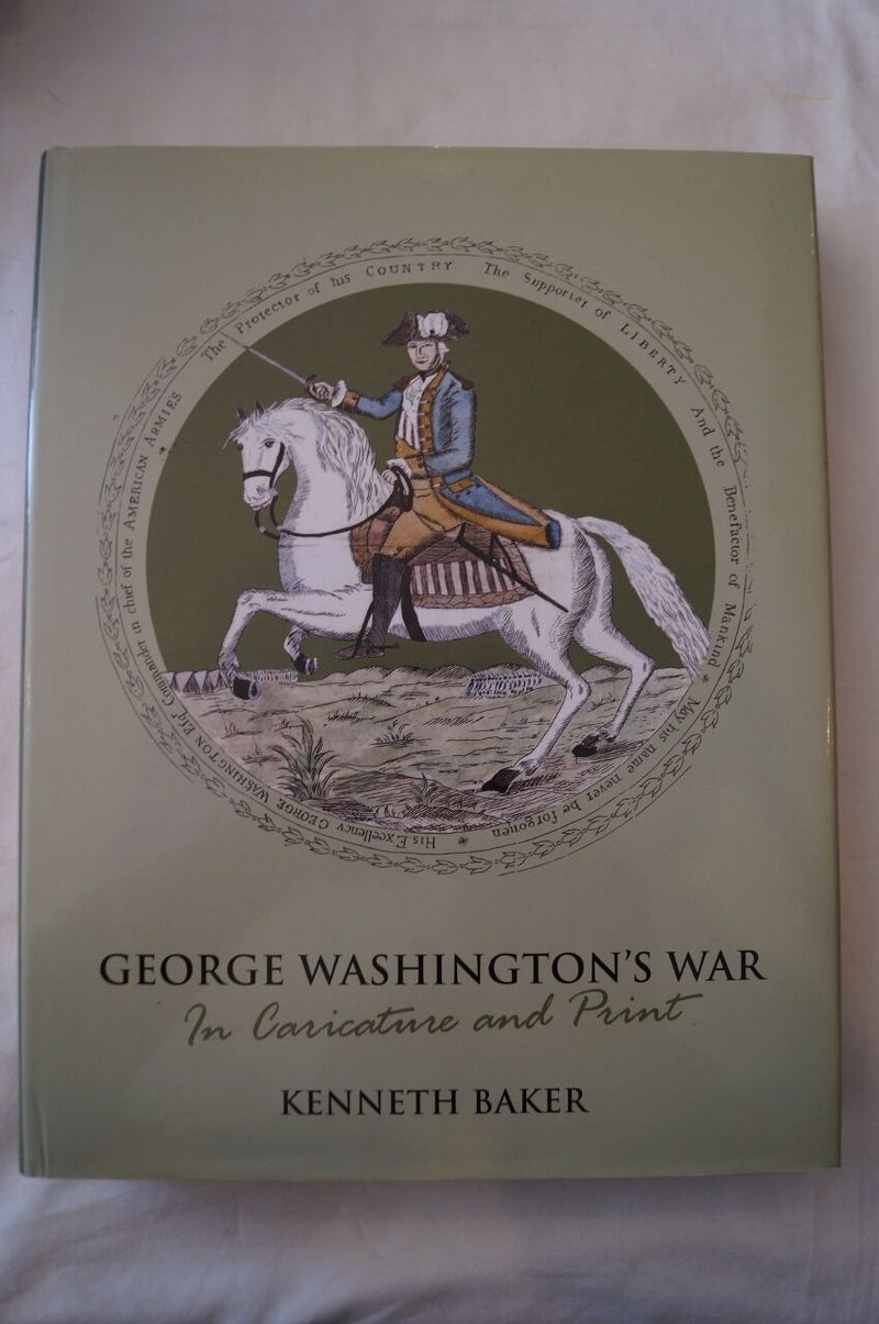 US George Washington's War in Caracature and Print Reference Book
