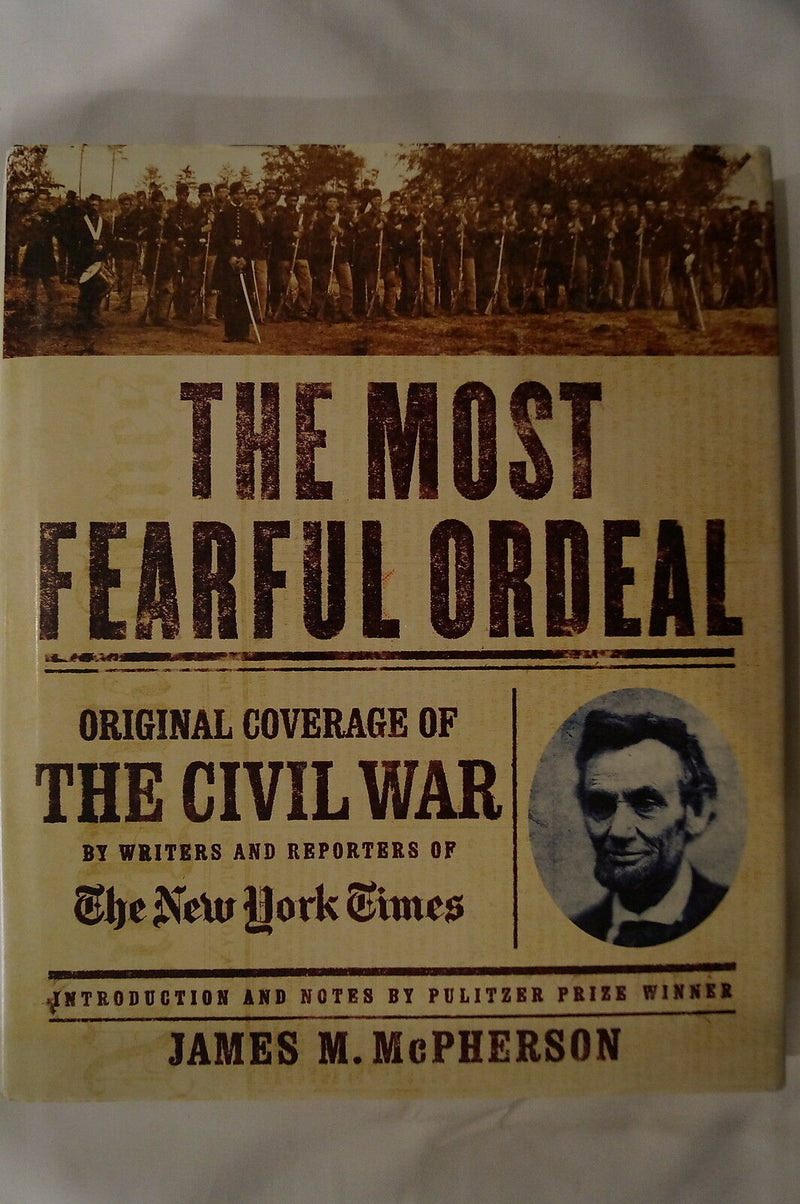 US Civil War Most Fearful Ordeal Original NY Times Coverage Reference Book