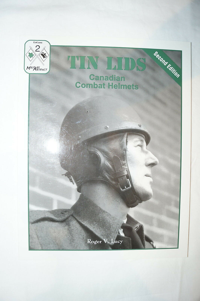 WW2 Canadian Tin Lids Canadian Combat Helmets Reference Book