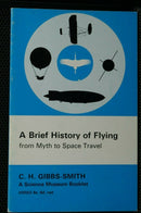 Britain US  A Brief History Of Flying From Myth To Space Travel   Reference Book
