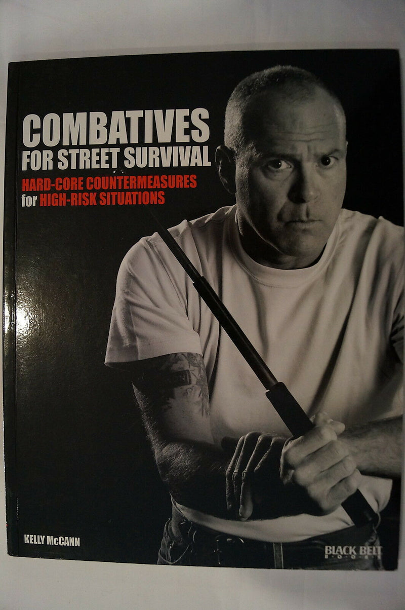 Combatives For Street Survival Hard Core Countermeasures Reference Book