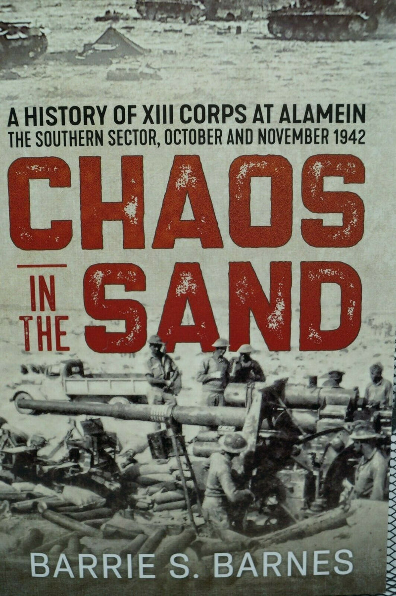 WW2 Britain Chaos In The Sun A History Of 13th Corps In Alamein  Reference Book