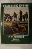 WW2 German Army Bridgebuilding Equipment Wehrmacht 1939-1945 Reference Book