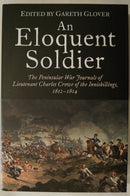 British Peninsular War An Eloquent Soldier Journals of Lt Crowe Reference Book