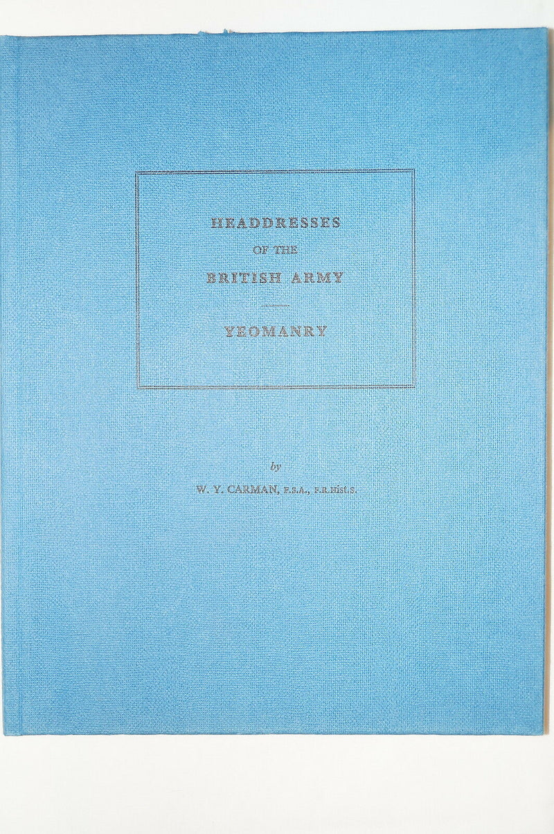 British Army Headdresses Yeomanry Cavalry Headgear Reference Book