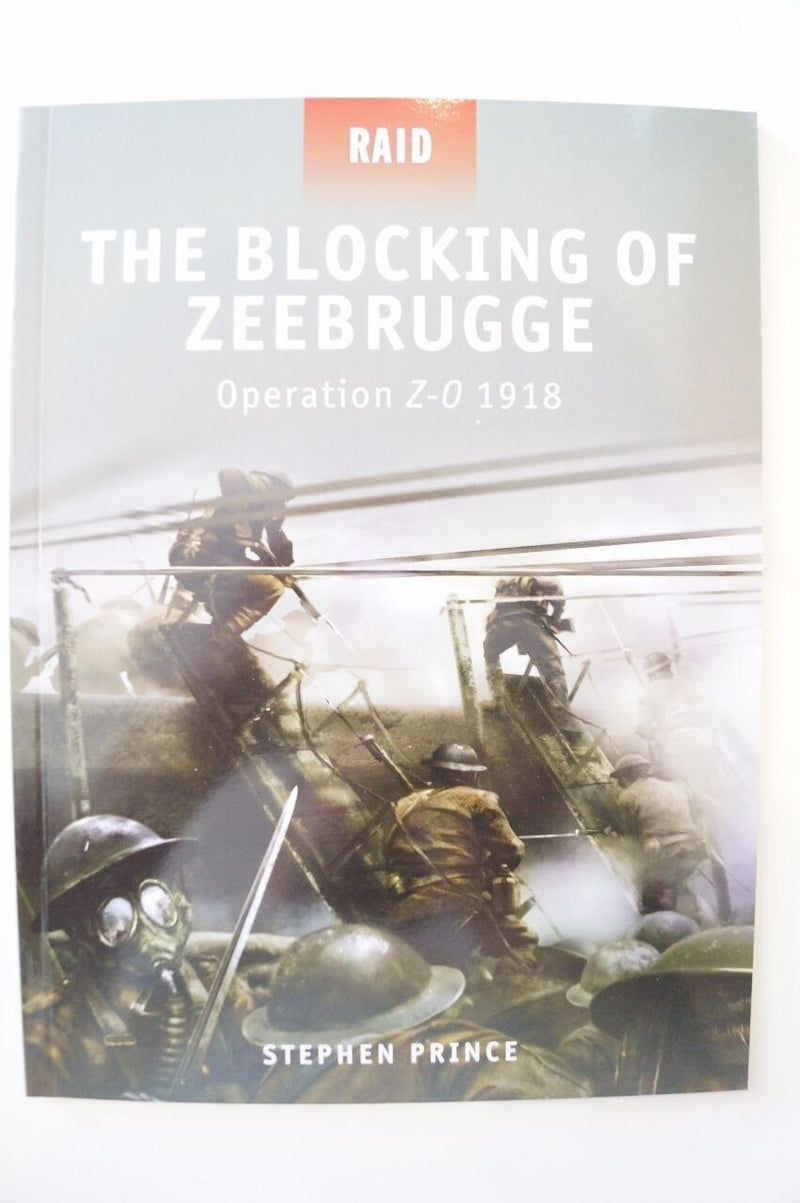 WW1 British The Blocking of Zeebrugge Operation Z-O 1918 Osprey Reference Book