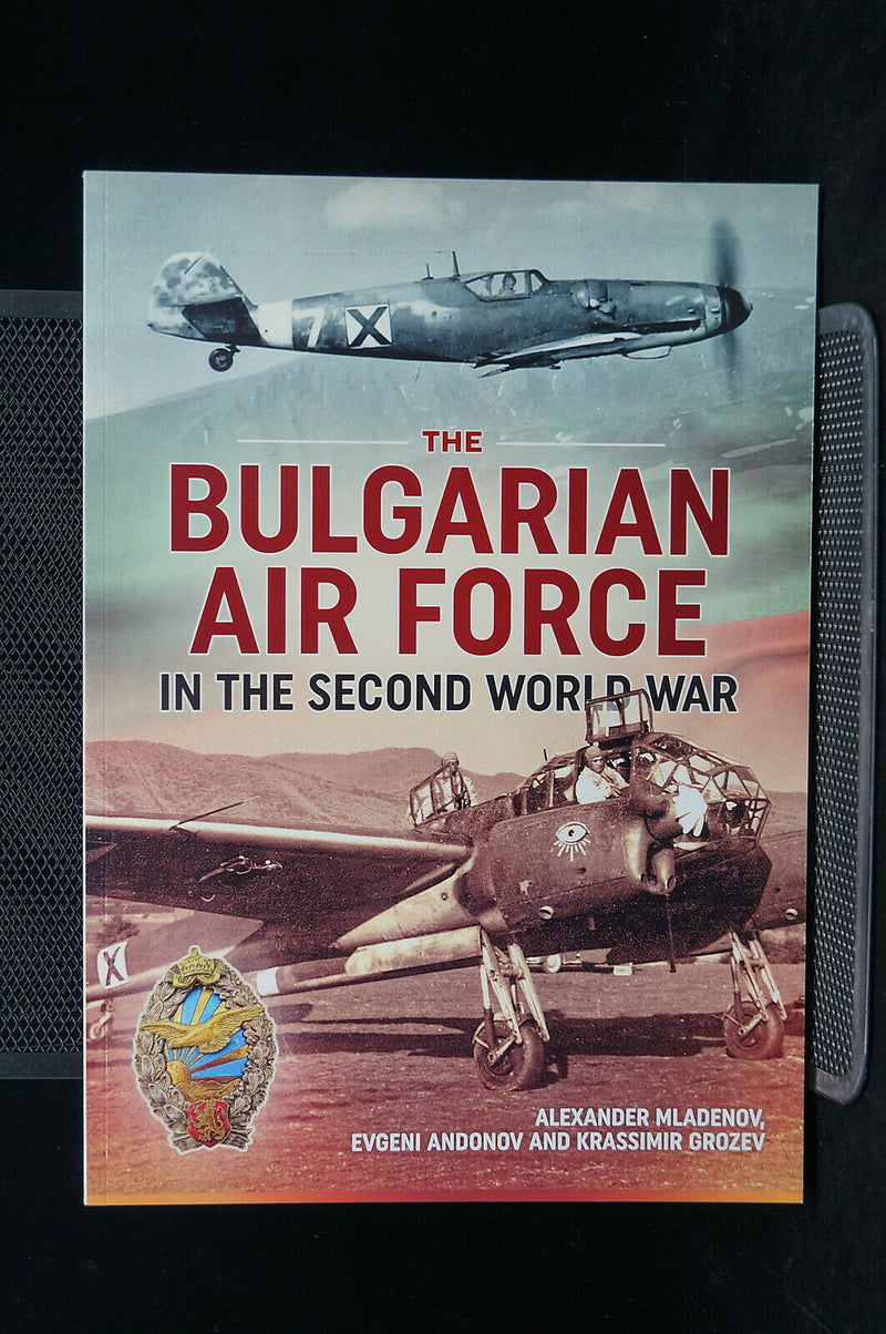 WW2 The Bulgarian Air Force In The Second World War Reference Book
