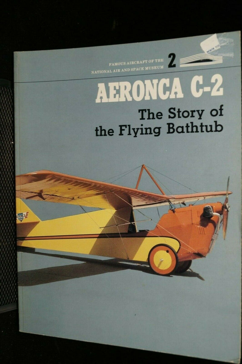 US Aeronca C2  The Story Of The Flying Bathtub Reference Book