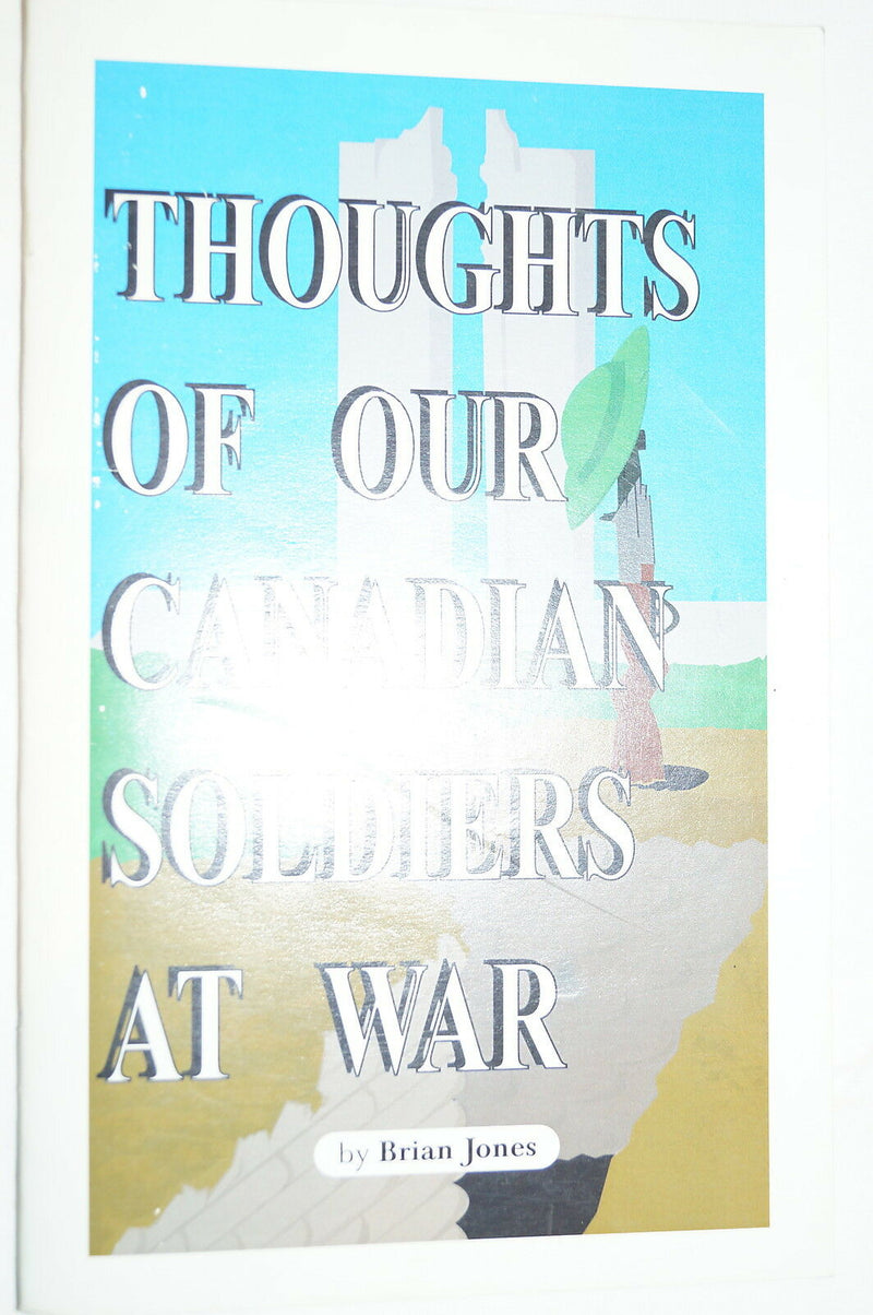 WW2 Canadian Thoughts of Our Canadian Soldiers at War Reference Book