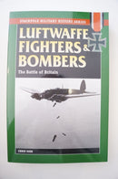WW2 German Luftwaffe Fighters & Bombers The Battle of Britain Reference Book
