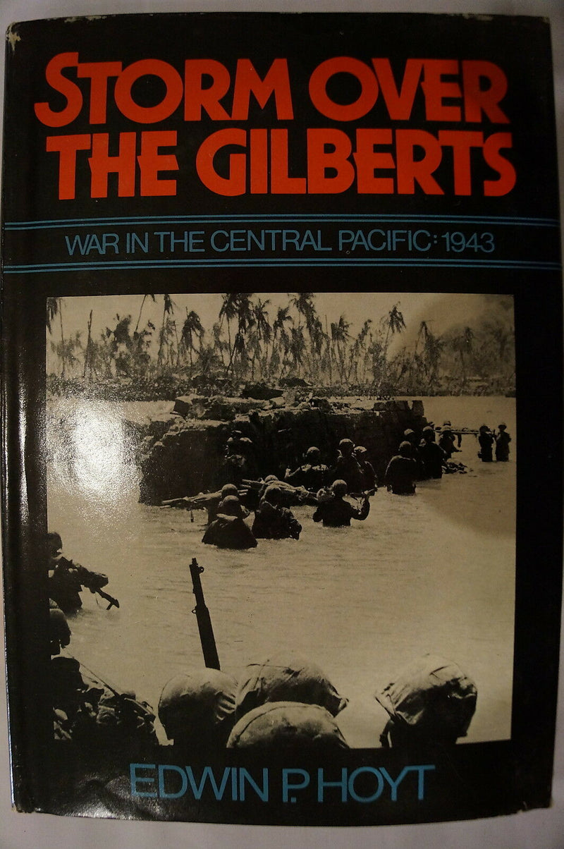 WW2 US Japan War Central Pacific 1943 Storm Over Gilberts Reference Book